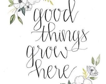 Good things grow here