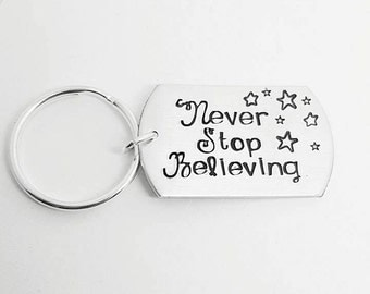 Never Stop Believing Keyring - Hand Stamped Inspirational Quote Keyring