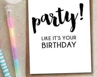 Party Like It's Your Birthday - Birthday Card
