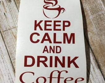Keurig Coffee Maker Decal: Keep Calm And Drink Coffee; Vinyl Decal
