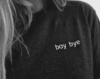 Boy Bye//Pocket Writing//Tshirt//Unisex