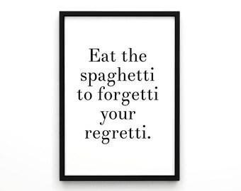 Eat the spaghetti to forgetti your regretti, Motivation Print, Wall Decor, Food Poster, Pasta Poster, Pasta, Home Decor, Poster, Art Print