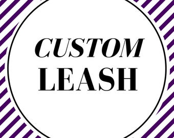 Add a matching leash/Custom Leash
