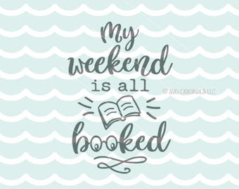 My Weekend Is All Booked SVG Tacos SVG Cricut Explore & more. Reader Book Books Graduate Student Weekend School SVG