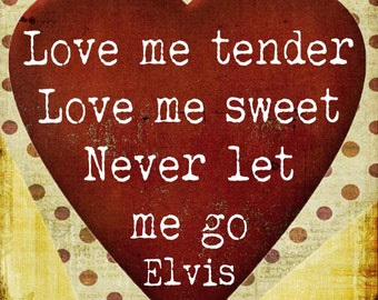 Elvis - Love Me Tender - Lyrics - Transfer on Canvas - FREE shipping in the US