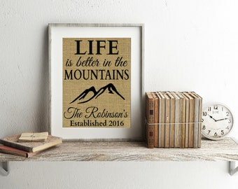 Life Is Better In The Mountains - Personalized Burlap Print - Personalized Cabin Sign - Mountain Decor - Life Is Better In The Mountains