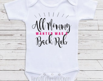 """Funny Bodysuits For Babies """"All Mommy Wanted"""" Long or Short Sleeve for Girls or Boys - Baby Shower Gifts, Newborn Clothing, Baby Clothes C15"""