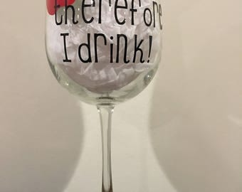 I teach, therefore I drink- Wine Glass