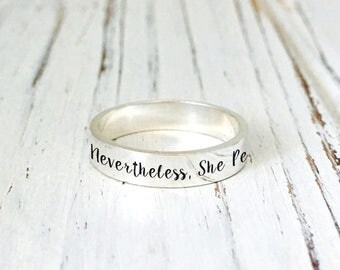 Nevertheless, She Persisted ring ring/925 Sterling Silver Band /Custom Personalized ring/engraving inside sold separately