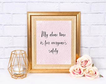 Pink Dorm Room Decor -Dorm Wall Art - Dorm Room Art - Pink Dorm Decorations - College Dorm Girl - My time alone is for everyones safety