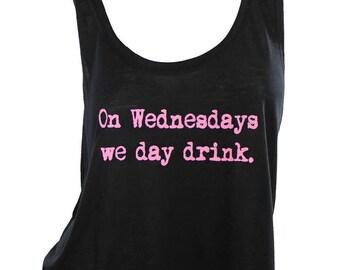 On Wednesdays We Drink shirt, drinking shirt, crop top, wine wednesday, funny tshirt, women's graphic tee, girls night shirt, plus size tank