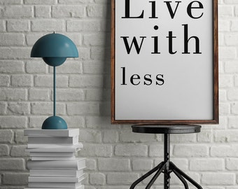 Live With Less Poster, Printable Poster, Motivational Poster, Minimalist Poster, Inspirational Poster, Digital Print, 50x70 Poster, Wall Art