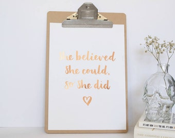 Foil Quote Print - She Believed She Could So She Did Print - Real Foil Print - Gold Foil Print - Copper Foil Print