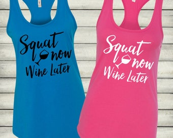 Squat Now Wine Later Tank Top. Squat Now Wine Later Shirt. Workout Tank. Gym Shirt. Gym Tank. Yoga Shirt. Fitness Shirt Fitness Tank (32084)
