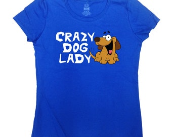 Crazy Dog Lady Shirt Funny T Shirt Dog Lover Gift Ideas For Her Animal Lover TShirt Pet Lover Dog Mom Shirt Animal Ladies Tee - SA145