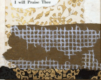 I will Praise Thee - mixed media collage * framed art * collage * wall decor * Christian art