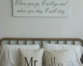 READ SHOP UPDATES Queen Headboard. Where you go I will go and where you stay I will stay headboard sign.  Over the bed sign. Ruth.