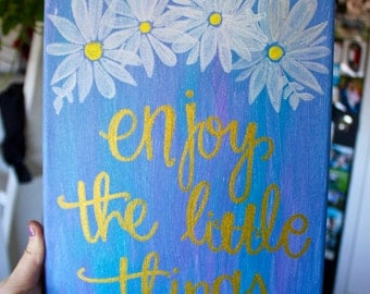 Enjoy The Little Things 9 x 12 canvas