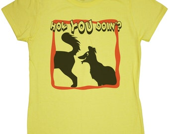 "Ladies ""How You Doin'?"" Funny Dog Sniffing T-Shirt"
