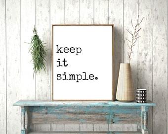Keep It Simple Print, Minimalist Art, Inspirational Art, Homee Decor, Office Decor, Wall Decor, Printable, Wall Art, Art Print, Customizabl