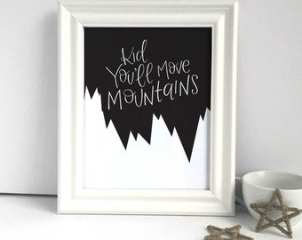 Kid You'll Move Mountains Print, Dr Seuss Nursery Art, Oh The Places You'll Go, Kids Room Decor, Nursery Decor, Dr Seuss Wall Art