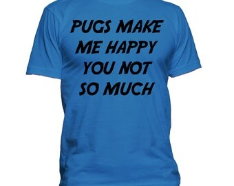 dogs make me happy you not so much, Dog Lover Gift - Dog Shirt  - Mens Funny Tshirt - Pet Lover Gifts, dog tee, dog top, dog t-shirt