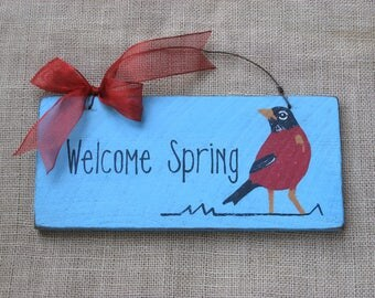 Wooden Spring Sign, Welcome Spring Sign, Wood Sign for Spring, Robin Sign, Spring Door Hanger, Hand Painted Bird Sign, Sign with Robin