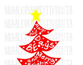 May your days be merry and bright  Tree SVG Cut file christmas  cut file