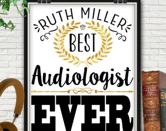 Custom Best Audiologist Ever Print, Audiology, Audio, Audiophile, Hearing Aid, Hearing Aids, Doctor Gift, Audiology Gifts, Audiologist, Hear