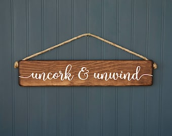 Housewarming Gift - Best Friend Gift - Wood Sign - Gift for Wine Lover - Mom Gift - Rustic Wine Sign - Secret Santa Gift - Uncork and Unwind