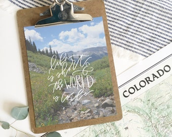 Life is short and the world is wide . Hand lettered print . 8x10 . photo print . Colorado . four pass loop . Aspen, CO . mountains