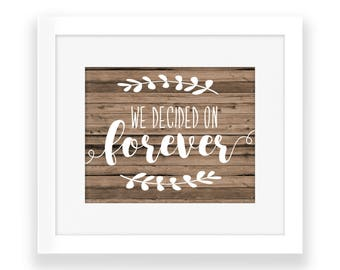 We Decided On Forever Printable Wedding Sign Rustic Chic Wood Wall Art
