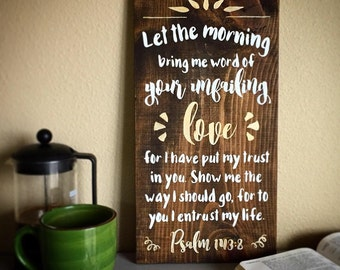 Let Morning Bring Me Word of Your Unfailing Love - Rustic Sign