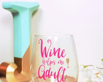 wine glass, stemless wine glass, cute wine glass, funny wine glass, quote wine glass, wine helps me adult, wine glasses, best friend gift