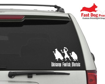 """Haunted Mansion """"Welcome Foolish Mortals"""" Hitchhiking Ghosts Vinyl Decal"""