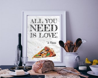 All You Need is Love & Pizza Watercolour Food Kitchen Wall Art Print