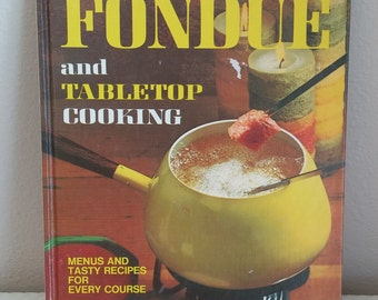 Better Homes and Gardens Hardcover 1970 Fondue and Tabletop Cooking Cook Book, Vintage Cook Book, Vintage Kitchen Decor, Vintage Kitchen