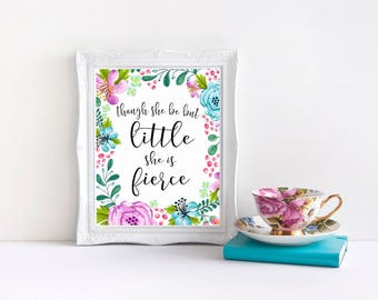 """Though She Be But Little She Is Fierce Print    8""""x10"""" DIGITAL DOWNLOAD Printable Shakespeare Quote    Floral Boho Woodland Nursery Decor"""