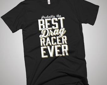 The Best Drag Racer Ever T-Shirt