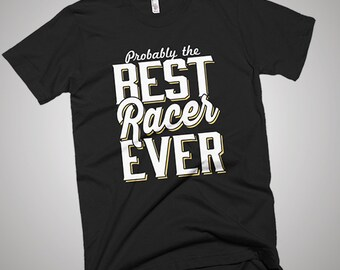 The Best Racer Ever T-Shirt