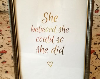 She believed she could so she did Print - She believed she could so she did Foil Print - Gold, Silver, Copper etc - Calligraphy Quote Print