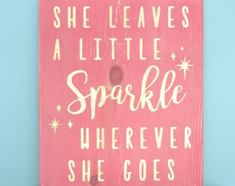 She leaves a little sparkle wherever she goes Sign // Nursery Girl Sign // Pink and Gold nursery decor // Feminine nursery quote sign