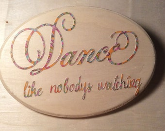 Dance Like Nobody's Watching Wall Decor