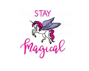 Stay Magical Unicorn, flying unicorn SVG PNG DXF digital file