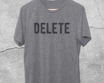 DELETE Shirt - Funny Tshirts - Graphic Tees - Funny T-Shirts - Delete t-shirt - geek shirt - Graphic Tees for Men & Women - Nerd Shirts