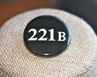 Sherlock Button, 221B Button, TV Show Button, Sherlock Pin, 221B Pin
