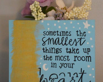 sometimes the smallest things take up the most room in your heart • winnie the pooh • 12x12 canvas panel