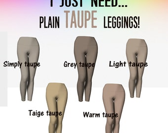 I just need, plain taupe  leggings, taupe leggings, grey leggings, brown leggings, beige leggings, taupe yoga leggings