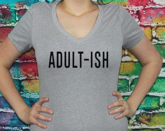 Adult-ish V-neck- Christmas Gifts, Funny tee, Women's Tee, Funny Adult Shirts, Ladies T-shirt, Gift, fitted vneck.