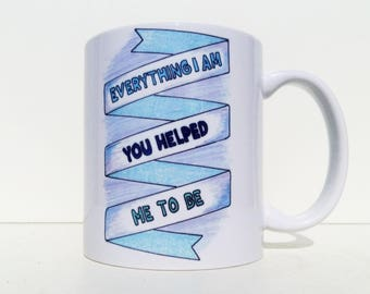 Christian Mug, Everything I Am You Helped Me To Be, Christian Cup, Christian Coffee Mug, Christian Tea Cup, Christian Coffee Cup